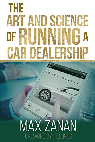The Art and Science of Running a Car Dealership (Perfect Dealership)