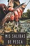 Mis Salidas De Pesca: 120 Páginas Con Plantillas Para Rellenar Y Llevar Un Registro Completo De Tus Sesiones De Pesca