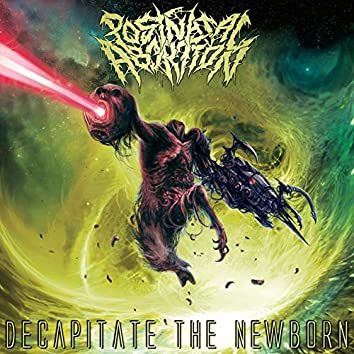 Decapitate the Newborn
