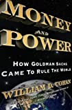 Money and Power: How Goldman Sachs Came to...