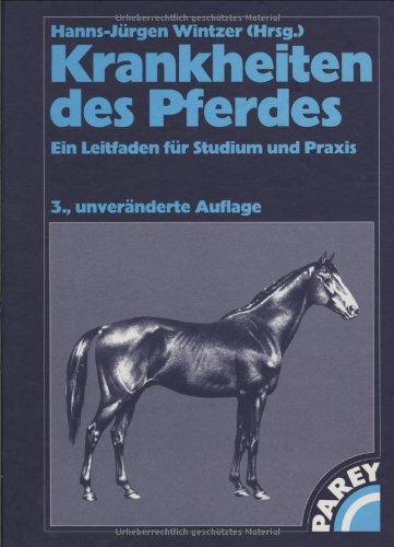 Krankheiten des Pferdes: Ein Leitfaden für Studium und Praxis