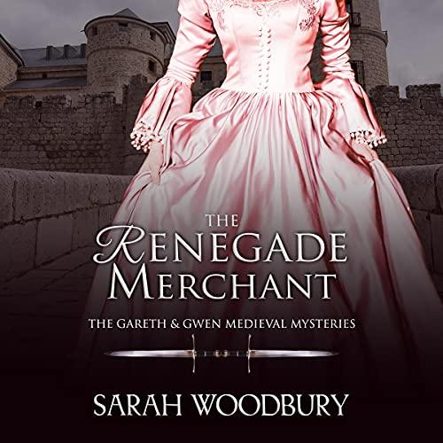 The Renegade Merchant Audiobook By Sarah Woodbury cover art