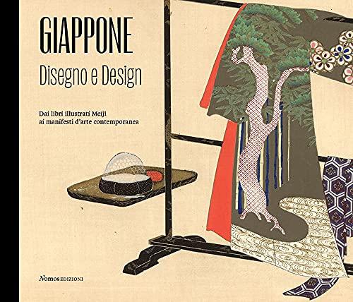 Giappone. Disegno e design. Dai libri illustrati Meiji ai manifesti d'arte contemporanea. Catalogo della mostra (Varese, 26 giugno-11 settembre 2021). Ediz. illustrata