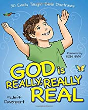 God is Really, Really Real: 30 Easily Taught Bible Doctrines