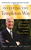 Investing the Templeton Way: The Market-Beating Strategies of Value Investing's Legendary Bargain Hunter (English Edition)