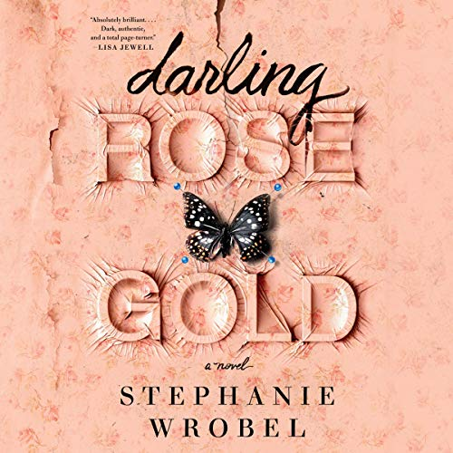 Darling Rose Gold Audiobook By Stephanie Wrobel cover art