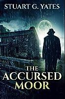 The Accursed Moor: Premium Hardcover Edition