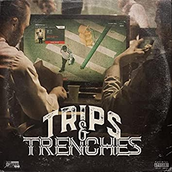 Trips & Trenches