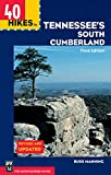 40 Hikes in Tennessee s South Cumberland (100 Hikes In...)