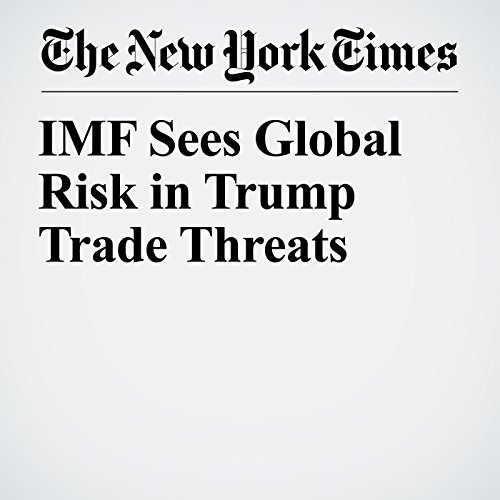 IMF Sees Global Risk in Trump Trade Threats audiobook cover art