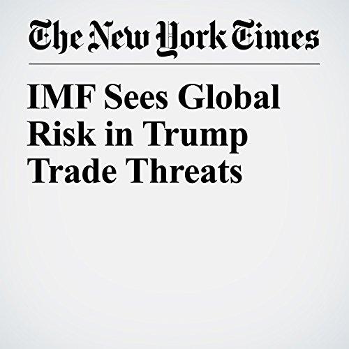 IMF Sees Global Risk in Trump Trade Threats copertina