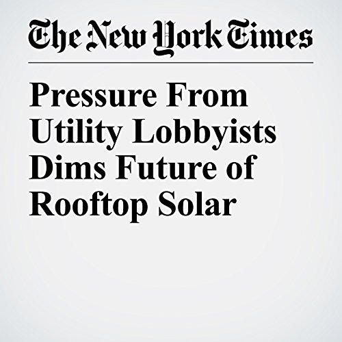 Pressure From Utility Lobbyists Dims Future of Rooftop Solar copertina