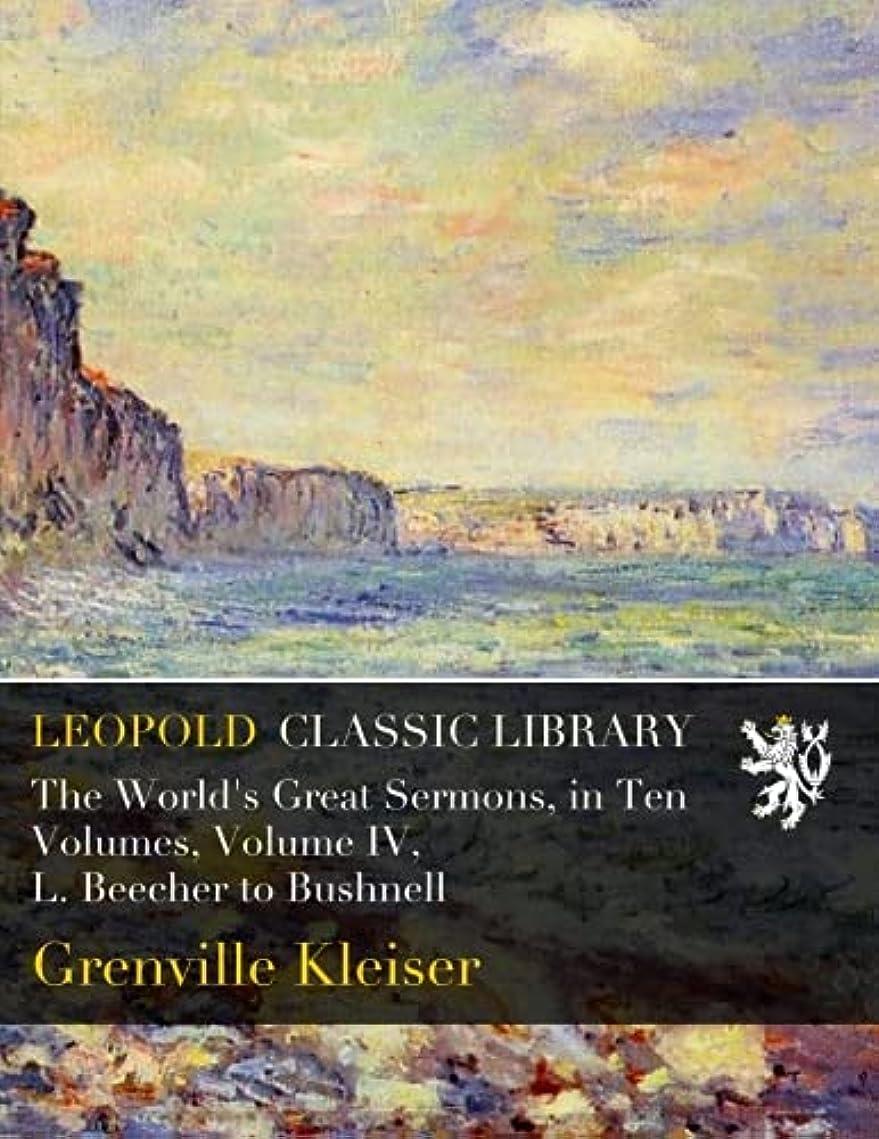 精算傷つきやすい結晶The World's Great Sermons, in Ten Volumes, Volume IV, L. Beecher to Bushnell