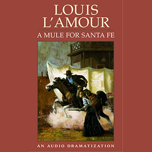 A Mule for Santa Fe (Dramatized) audiobook cover art