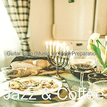 Guitar Solo (Music for Meal Preparation)