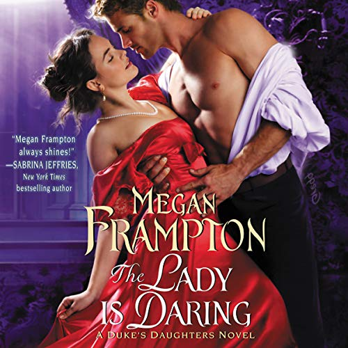 The Lady Is Daring: A Duke's Daughters Novel