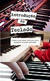 Introdução ao teclado + Como ler cifras: Tudo o que você precisa para começar a tocar teclado (Portuguese Edition)