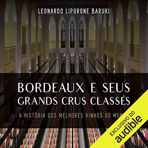 Bordeaux e Seus Grands Crus Classes [Bordeaux and Its Grands Crus Classés] Titelbild