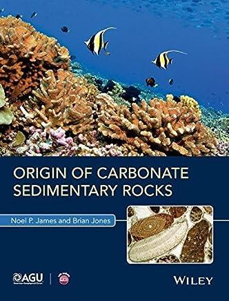 Origin of Carbonate Sedimentary Rocks (Wiley Works) by Noel P. James (2015-08-17)