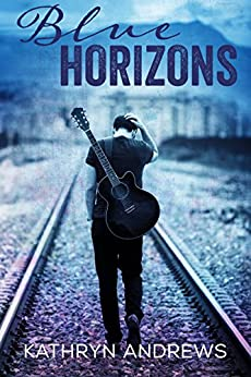 Blue Horizons (A Horizons Novel Book 1) by [Kathryn Andrews]