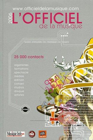 Officiel de la Musique 2006 : Le guide-annuaire des musiques actuelles