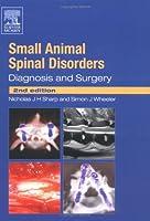 Small Animal Spinal Disorders: Diagnosis and Surgery