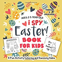 I Spy Easter Book for Kids Ages 2-5: A Fun Activity Coloring and Guessing Game for Kids, Toddler and Preschool