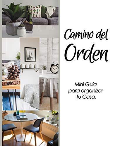 Camino al Orden: Mini Guía para Organizar tu casa.