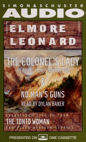 Download Elmore Leonard, The Colonel's Lady and No Man's Gun: Unabridged Stories from The Tonto Woman and Other Western Stories 0671043749