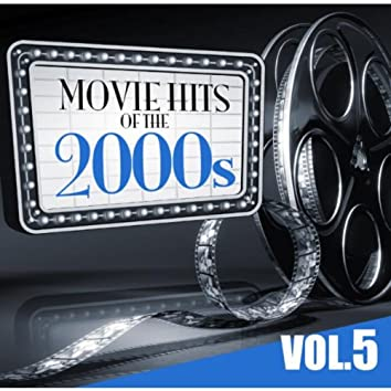 Movie Hits of the 2000s Vol.5