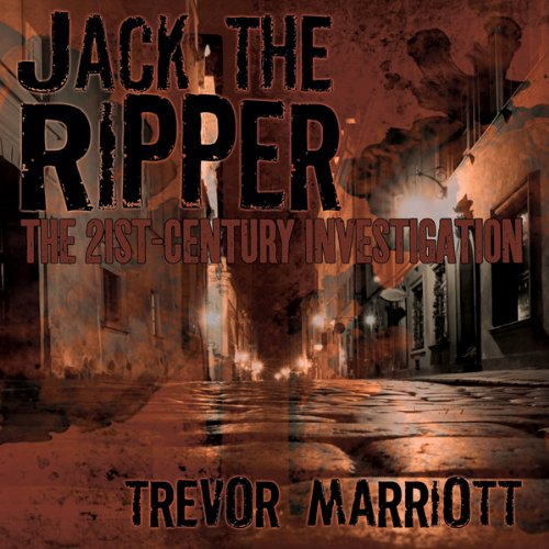 Jack the Ripper: The 21st-Century Investigation audiobook cover art