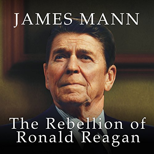 The Rebellion of Ronald Reagan audiobook cover art