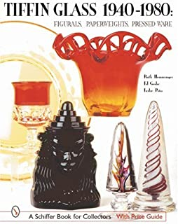 Tiffin Glass 1940-1980: Figurals, Paperweights, Pressed Ware (Schiffer Book for Collectors)