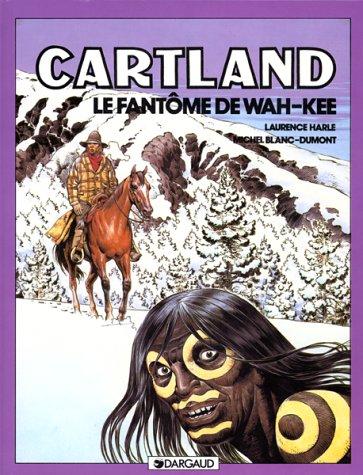 Jonathan Cartland, tome 3 : Le Fantôme de Wah-Kee