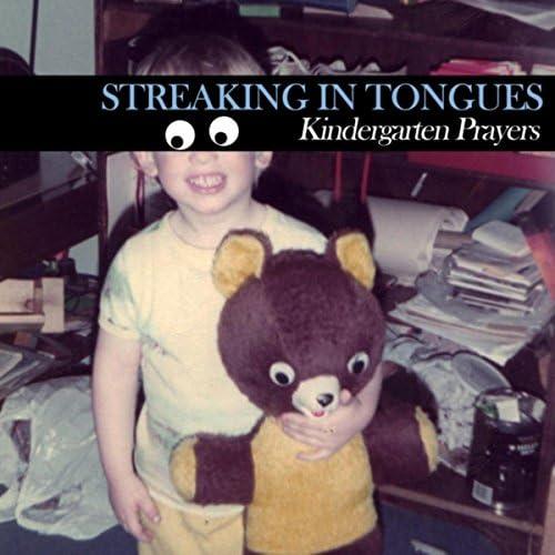 Streaking in Tongues