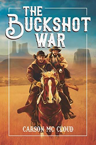 The Buckshot War by [Carson  McCloud]