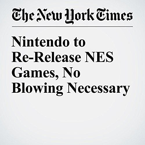 Nintendo to Re-Release NES Games, No Blowing Necessary cover art