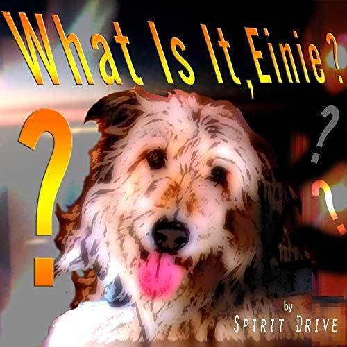 Spirit Drive feat. What Is It, Einie?