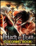 Attack On Titan Coloring Book: Awesome Coloring Book For Anime Fans, Adults, Boys And Girls With Exclusive Images Featuring All Favorite Characters, Best Fight Scenes, And More