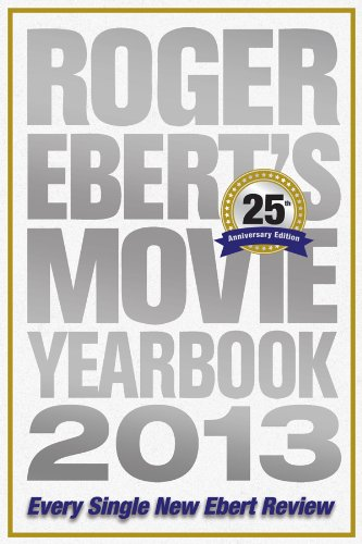 Roger Ebert's Movie Yearbook 2013: 25th Anniversary Edition (English Edition)
