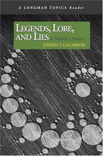 Legends, Lore, and Lies: A Skeptic's Stance (A Longman...