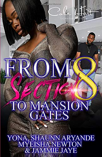 Compare Textbook Prices for From Section 8 To Mansion Gates: An Urban Romance: Standalone  ISBN 9798594125889 by Yona,Newton, Myeisha,Aryande, Shaunn,Jaye, Jammie