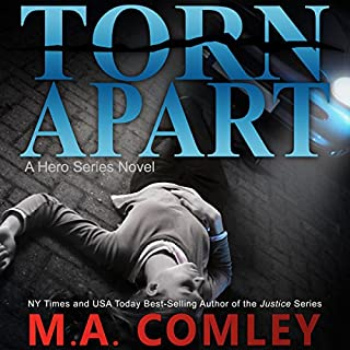 Torn Apart     Hero Series, Book 1              By:                                                                                                                                 MA Comley                               Narrated by:                                                                                                                                 Martin West                      Length: 5 hrs and 11 mins     2 ratings     Overall 4.5