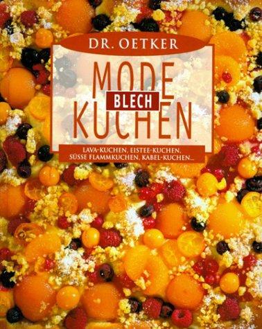 Dr. Oetker Mode-Blech-Kuchen: Lava-Kuchen, Eistee-Kuchen, süsse Flammkuchen, Kabel-Kuchen ...