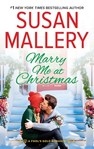 Marry Me at Christmas: A charming holiday romance (Fool's Gold Book 20)