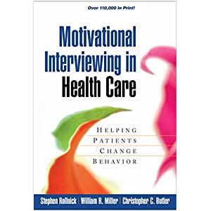 Motivational Interviewing in Health Care: Helping Patients Change Behavior (Applications of Motivational Interviewing) Kindle Edition