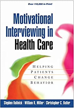 Motivational Interviewing in Health Care: Helping Patients Change Behavior (Applications of Motivational Interviewing) (English Edition) par [Stephen Rollnick, William R. Miller, Christopher C. Butler]