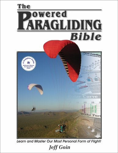Powered Paragliding Bible 1st edition by Jeff Goin (2006) Paperback