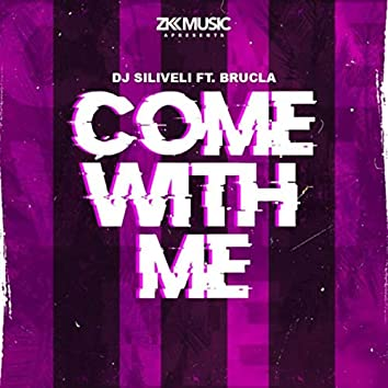 Come with Me (feat. Brucla)