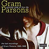 Another Side of This Life: The Lost Recordings of Gram Parsons, 1965-1966 von Gram Parsons